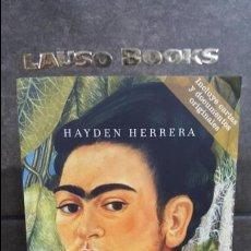 Libros de segunda mano: FRIDA: UNA BIOGRAFIA DE FRIDA KAHLO. HAYDEN HERRERA. BOOKET 2004. . Lote 109015291