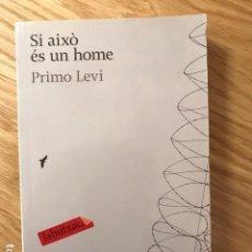 Libros de segunda mano: SI AIXO ES UN HOME PRIMO LEVI. Lote 109206275