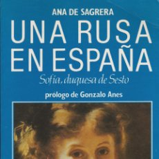 Libros de segunda mano: * SOFÍA TROUBETZKOI * UNA RUSA EN ESPAÑA : SOFÍA, DUQUESA DE SESTO / ANA DE SAGRERA. Lote 109467099