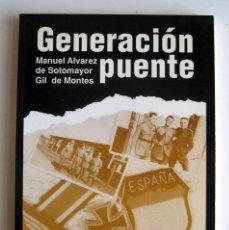 Libros de segunda mano: GENERACIÓN PUENTE, POR MANUEL ALVAREZ DE SOTOMAYOR GIL. AUTOBIOGRAFÍA. Lote 109490867