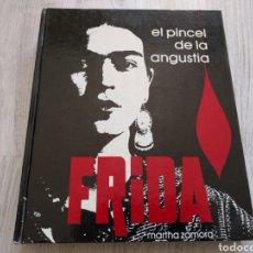 Libros de segunda mano: LIBRO FRIDA EL PINCEL DE LA ANGUSTIA 1987 MARTHA ZAMORA KAHLO. Lote 109528810