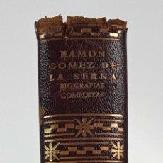 Libros de segunda mano: BIOGRAFÍAS COMPLETAS. RAMÓN GÓMEZ DE LA SERNA. AGUILAR. 1959.. Lote 109529867