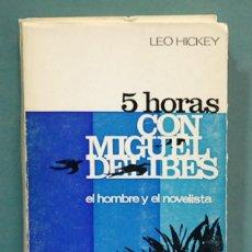 Libros de segunda mano: 5 HORAS CON MIGUEL DELIBES. LEO HICKEY. Lote 109543311