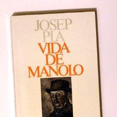 Libros de segunda mano: VIDA DE MANOLO - JOSEP PLA - MANOLO HUGUÉ - EDICIONS DESTINO - (CATALÀ). Lote 104892431