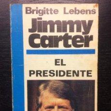 Libros de segunda mano: JIMMY CARTER, EL PRESIDENTE, BRIGITTE LEBENS. Lote 109837743