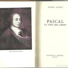 Libros de segunda mano: PASCAL. LA VIDA DEL GENIO. - BISHOP, MORRIS.. Lote 109921087