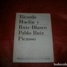 Libros de segunda mano: PABLO RUIZ PICASSO SU INFANCIA, SU ADOLESCENCIA Y PRIMEROS AÑOS DE JUVENTUD - RICARDO HUELIN. Lote 110017571