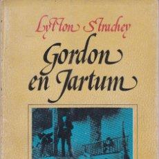 Libros de segunda mano: GORDON EN JARTÚM. DE LYTTON STRACHEY. Lote 110038371