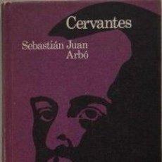 Libros de segunda mano: CERVANTES - SEBASTIÁN JUAN ARBO. Lote 110190375