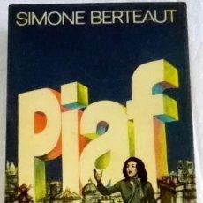 Libros de segunda mano: PIAF; SIMONE BERTEAUT - PLAZA & JANES 1974. Lote 110223007