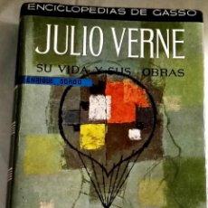 Libros de segunda mano: JULIO VERNE SU VIDA Y SUS OBRAS; ENRIQUE SORDO - DE GASSÓ HNOS. 1966. Lote 110547943