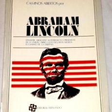 Libros de segunda mano: CAMINO ABIERTOS POR ABRAHAM LINCOLN - EDITORIAL HERNANDO 1976. Lote 110774591
