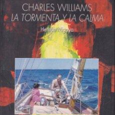 Libros de segunda mano: CHARLES WILLIAMS. LA TORMENTA Y LA CALMA. DE HERNÁN MIGOYA. Lote 110820083