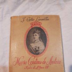 Libros de segunda mano: MARÍA CRISTINA DE AUSTRIA MADRE DE ALFONSO 13 DE CORTES CABANILLAS. Lote 110911378