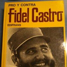 Libros de segunda mano: PRO Y CONTRA FIDEL CASTRO -EDIFRANS - 1975. Lote 111181387