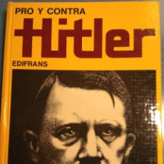 Libros de segunda mano: PRO Y CONTRA HITLER - EDIFRANS - 1975. Lote 111181535