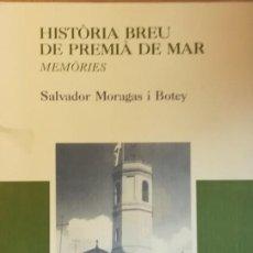 Libros de segunda mano: HISTORIA BREU DE PREMIÀ DE MAR. MEMÒRIES. Lote 111216559