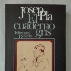 Libros de segunda mano: EL CUADERNO GRIS UN DIETARIO.JOSEP PLA.SEGUNDA EDICIÓN.. Lote 111378543