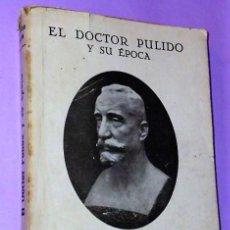 Libros de segunda mano: EL DOCTOR PULIDO Y SU ÉPOCA.. Lote 111518143