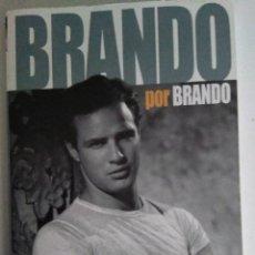 Libros de segunda mano: BRANDO POR BRANDO - LAS OPINIONES DEL MITO RECOGIDAS EN FOTOGRAMAS. Lote 111523011