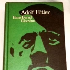Libros de segunda mano: ADOLF HITLER; HANS BERND GISEVIUS - CÍRCULO DE LECTORES 1970. Lote 111774867