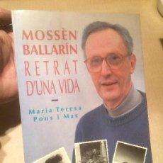 Libros de segunda mano: ANTIGUO LIBRO MOSSÉN BALLARÍN RETRAT D'UNA VIDA ESCRITO POR MA. TERESA POUS I MAS AÑO 1993 . Lote 111911723