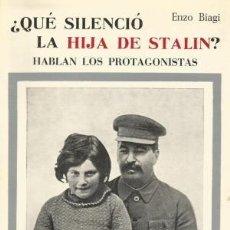 Libros de segunda mano: ¿QUÉ SILENCIÓ LA HIJA DE STALIN?. HABLAN LOS PROTAGONISTAS. ENZO BIAGI. Lote 111986055