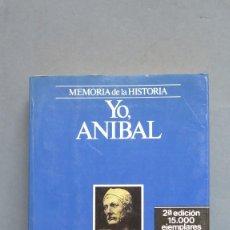 Libros de segunda mano: YO ANIBAL. JUAN ESLAVA GALAN. Lote 112084523