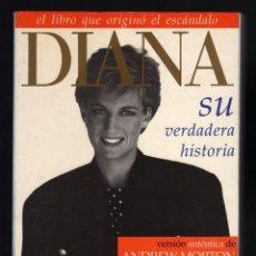 Libros de segunda mano: DIANA, SU VERDADERA HISTORIA POR ANDREW MORTON - EMECÉ EDITORES, 1992 · 190 PÁGINAS CON FOTOS -. Lote 112216171