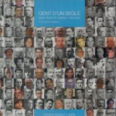 Libros de segunda mano: NUMULITE L0693 GENT D'UN SEGLE SANT FELIU DE GUÍXOLS 1900 2000 401 APUNTS BIOGRÀFICS GERARD BUSSOT. Lote 112262779