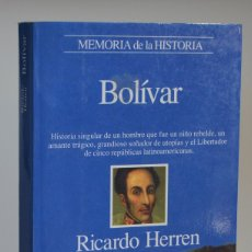 Libros de segunda mano: BOLÍVAR DE RICARDO HERREN - 1ª EDICIÓN, PLANETA, 1994 - MEMORIA DE LA HISTORIA. Lote 112252411