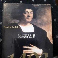 Libros de segunda mano: 1492. EL MUNDO DE CRISTÓBAL COLÓN. NEWTON FROHLICH. EDICIONES MARTÍNEZ ROCA. S.A.. Lote 112670299