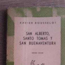Libros de segunda mano: SAN ALBERTO, SANTO TOMAS Y SAN BUENAVENTURA* XAVIER ROUSSELOT. Lote 112734883
