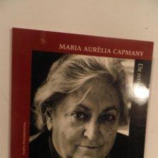 Libros de segunda mano: MARÍA AURÈLIA CAPMANY. UN RETRAT - PILAR AYMERICH, MARTA PESSARRODONA. GENERALITAT DE CATALUNYA.1996. Lote 112753255