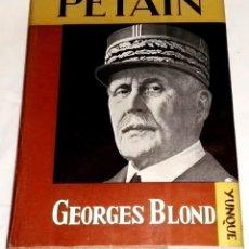 Libros de segunda mano: PETAIN; GEORGES BLOND - EDICIONES CID, PRIMERA EDICIÓN 1966. Lote 112970431