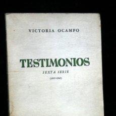 Libros de segunda mano: TESTIMONIOS - SEXTA SERIE (1957 - 1962) - VICTORIA OCAMPO - EDITORIAL SUR. Lote 112999783