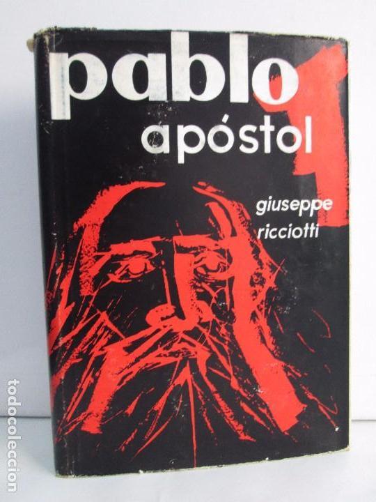 PABLO APOSTOL. GIUSEPPE RICCIOTTI. EDITORIAL CONMAR 1950. VER FOTOGRAFIAS ADJUNTAS (Libros de Segunda Mano - Biografías)
