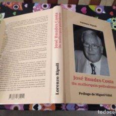 Libros de segunda mano: JOSE BUADES COSTA UN MALLORQUIN POLIVALENTE POR LORENZO RIPOLL PROLOGO MIGUEL VIDAL MALLORCA 2007. Lote 113267171