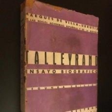 Libros de segunda mano: MARQUÉS DE VILLA-URRUTIA. TALLEYRAND. ENSAYO BIOGRÁFICO. 2ª ED. MADRID, 1943. BIOGRAFÍA. Lote 113301415