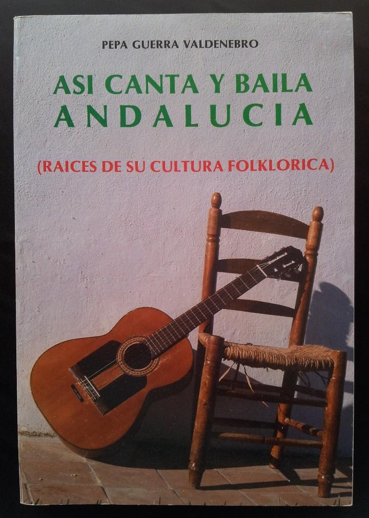Libros de segunda mano: PEPA GUERRA VALDENEBRO - VIVENCIAS DE UNA MUJER,LA DANZA ES GIMNASIA,ASÍ CANTA Y BAILA ANDALUCIA - Foto 14 - 113447035