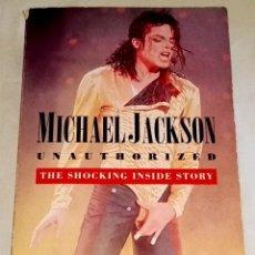 Libros de segunda mano: MICHAEL JACKSON UNAUTHORIZED, THE SHOCKING INSIDE STORY; CHRISTOPHER ANDERSEN - A SIGNET BOOK 1994. Lote 113608431