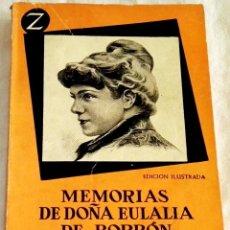 Libros de segunda mano: MEMORIAS DE DOÑA EULALIA DE BORBÓN, INFANTA DE ESPAÑA - EDITORIAL JUVENTUD 1958. Lote 113765067