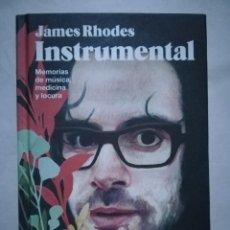 Libros de segunda mano: INSTRUMENTAL, JAMES RHODES. 1°EDICIÓN, TAPA DURA.. Lote 107361503
