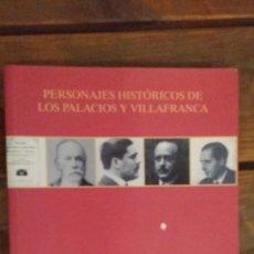 Libros de segunda mano: PERSONAJES HISTORICOS DE LOS PALACIOS Y VILLAFRANCA, VARIOS AUTORES. Lote 114403363