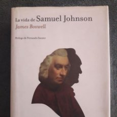 Libros de segunda mano: LA VIDA DE SAMUEL JOHNSON / JAMES BOSWELL / EDI. ESPASA / 1ª EDICIÓN 2007. Lote 114549399