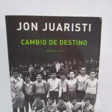 Libros de segunda mano: JON JUARISTI. CAMBIO DE DESTINO. MEMORIAS. EDITORIAL SEIX BARRAL. 2006.. Lote 114607003