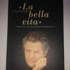 Libros de segunda mano: LA BELLA VITA .ENZO BIAGI ( PLANETA ). Lote 114656063