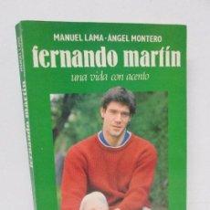 Libros de segunda mano: FERNANDO MARTIN UNA VIDA CON ACENTO. MANUEL LAMA. ANGEL MONTERO. ESPASA CALPE 1990. Lote 114731087