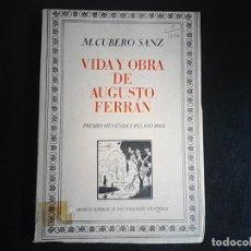 Libros de segunda mano: AUGUSTO FERRAN VIDA Y OBRA MANUELA CUBERO SANZ. Lote 114736423