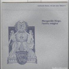 Libros de segunda mano: MARGARIDA XIRGU. L'ACTRIU MÀGICA. AJUNTAMENT DE MONTCADA I REIXAC 1994.. Lote 114771915